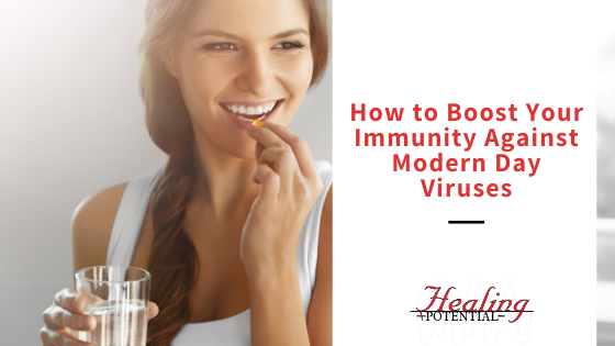 How To Boost Your Immunity Against Modern Day Viruses