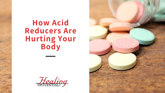 How Acid Reducers Are Hurting Your Body